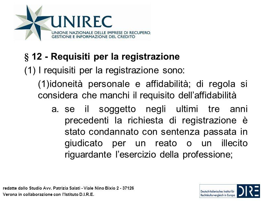 18 § 12 - Requisiti per la registrazione (1) I requisiti per la registrazione sono: (1)idoneità personale e affidabilità; di regola si considera che m