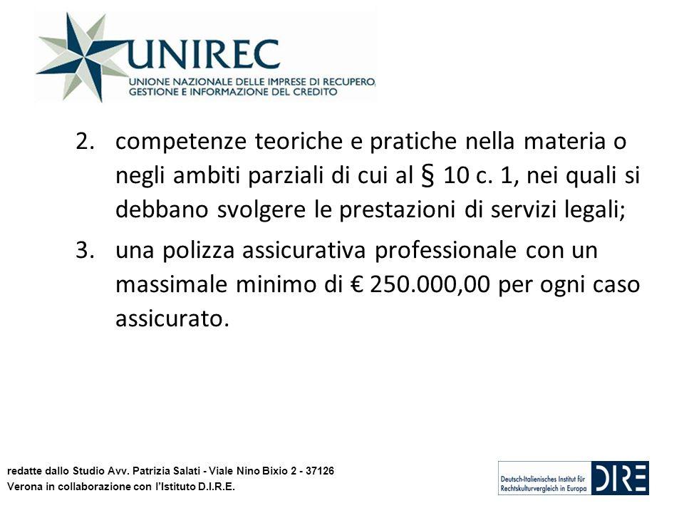 2.competenze teoriche e pratiche nella materia o negli ambiti parziali di cui al § 10 c. 1, nei quali si debbano svolgere le prestazioni di servizi le