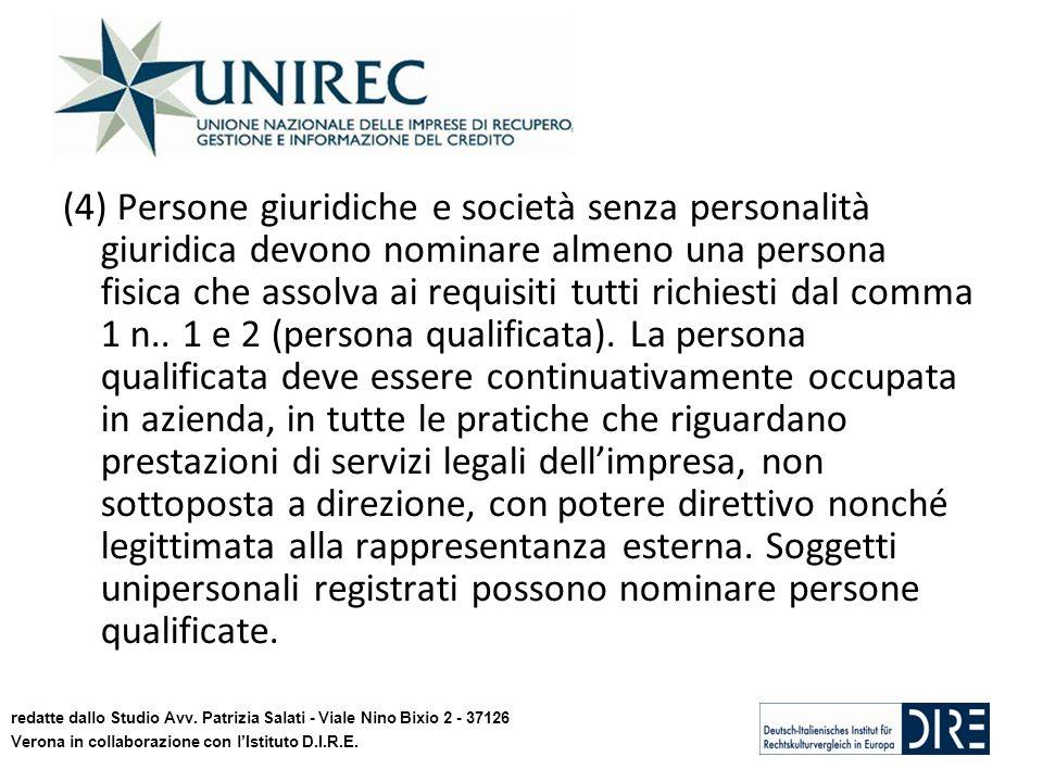 (4) Persone giuridiche e società senza personalità giuridica devono nominare almeno una persona fisica che assolva ai requisiti tutti richiesti dal comma 1 n..