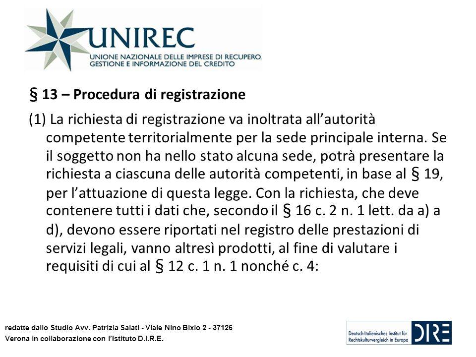 § 13 – Procedura di registrazione (1) La richiesta di registrazione va inoltrata allautorità competente territorialmente per la sede principale intern