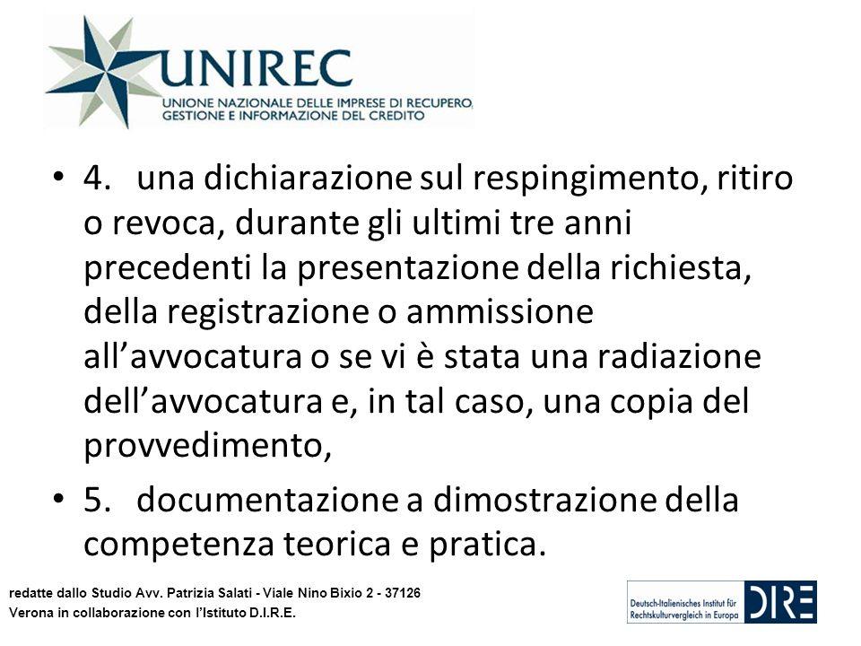 4.una dichiarazione sul respingimento, ritiro o revoca, durante gli ultimi tre anni precedenti la presentazione della richiesta, della registrazione o