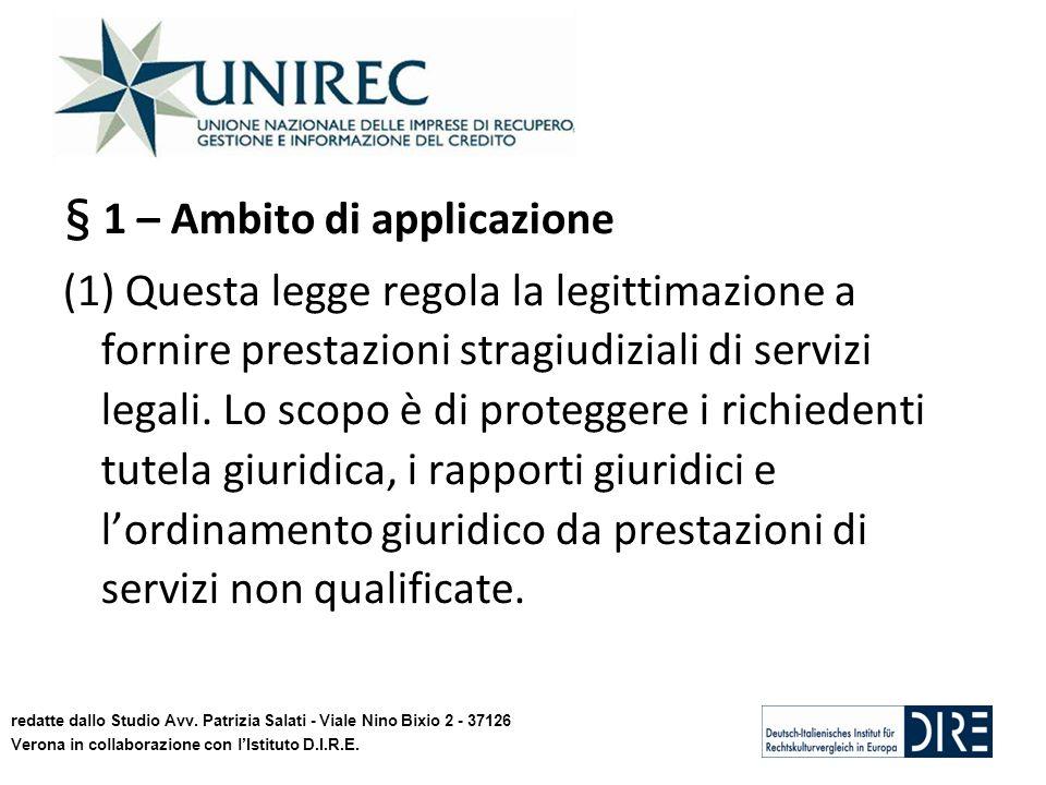 § 1 – Ambito di applicazione (1) Questa legge regola la legittimazione a fornire prestazioni stragiudiziali di servizi legali. Lo scopo è di protegger