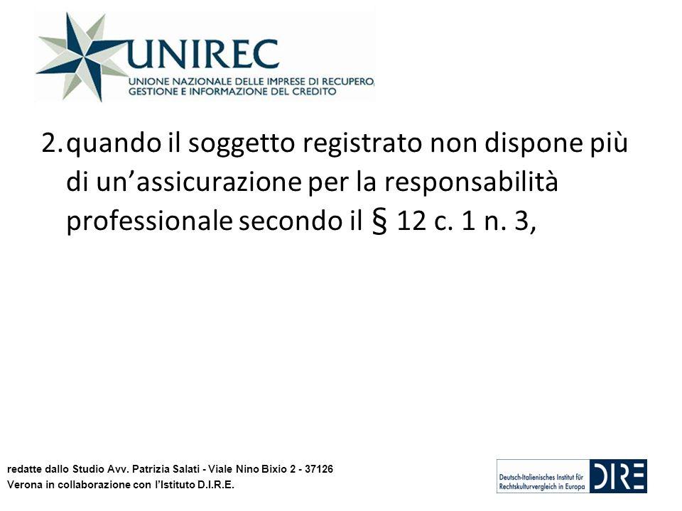 2.quando il soggetto registrato non dispone più di unassicurazione per la responsabilità professionale secondo il § 12 c. 1 n. 3, redatte dallo Studio