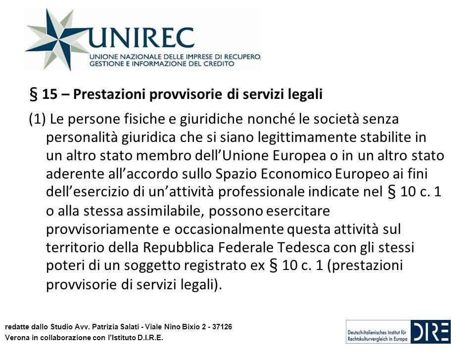 § 15 – Prestazioni provvisorie di servizi legali (1) Le persone fisiche e giuridiche nonché le società senza personalità giuridica che si siano legitt