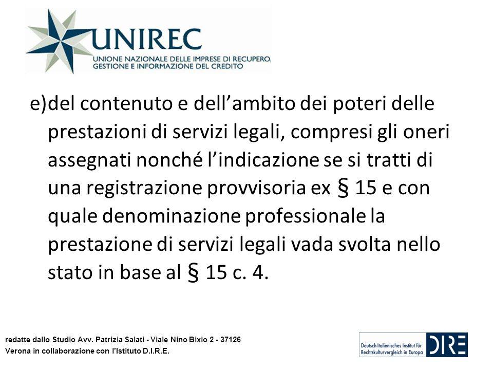 e)del contenuto e dellambito dei poteri delle prestazioni di servizi legali, compresi gli oneri assegnati nonché lindicazione se si tratti di una regi