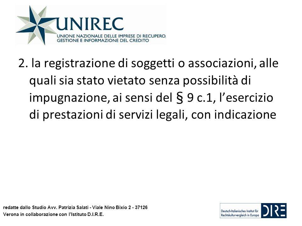 2. la registrazione di soggetti o associazioni, alle quali sia stato vietato senza possibilità di impugnazione, ai sensi del § 9 c.1, lesercizio di pr