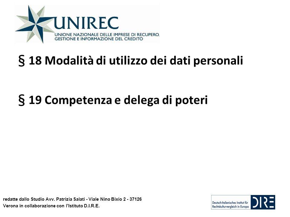 § 18 Modalità di utilizzo dei dati personali § 19 Competenza e delega di poteri redatte dallo Studio Avv. Patrizia Salati - Viale Nino Bixio 2 - 37126