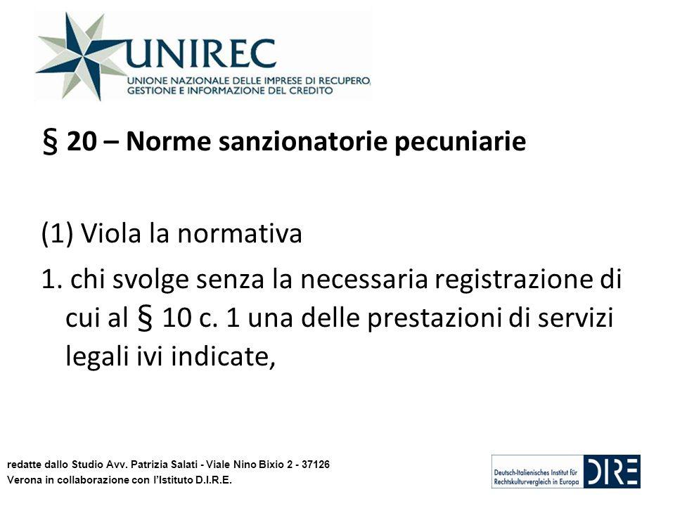 § 20 – Norme sanzionatorie pecuniarie (1) Viola la normativa 1. chi svolge senza la necessaria registrazione di cui al § 10 c. 1 una delle prestazioni