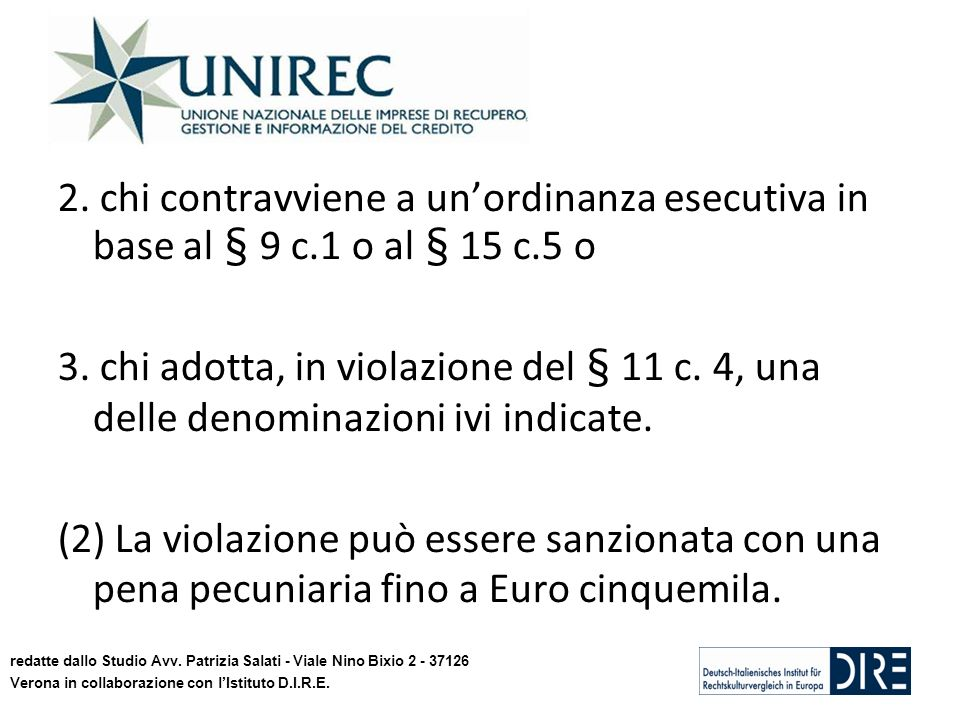 2. chi contravviene a unordinanza esecutiva in base al § 9 c.1 o al § 15 c.5 o 3. chi adotta, in violazione del § 11 c. 4, una delle denominazioni ivi