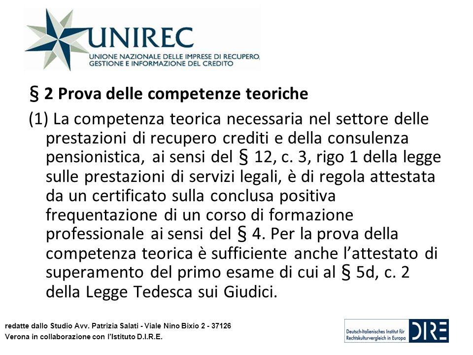 § 2 Prova delle competenze teoriche (1) La competenza teorica necessaria nel settore delle prestazioni di recupero crediti e della consulenza pensionistica, ai sensi del § 12, c.