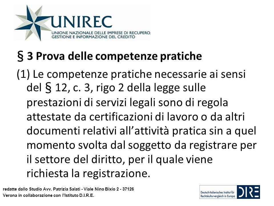 § 3 Prova delle competenze pratiche (1) Le competenze pratiche necessarie ai sensi del § 12, c. 3, rigo 2 della legge sulle prestazioni di servizi leg