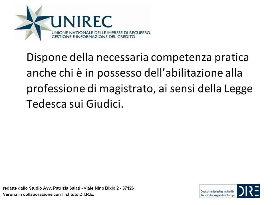 Dispone della necessaria competenza pratica anche chi è in possesso dellabilitazione alla professione di magistrato, ai sensi della Legge Tedesca sui
