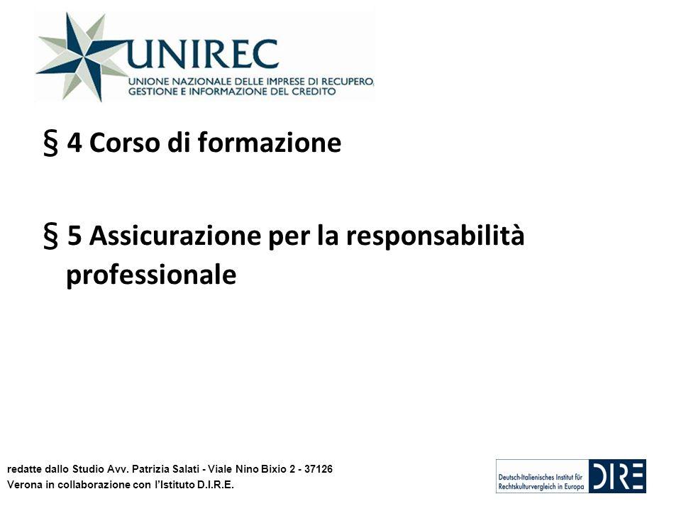 § 4 Corso di formazione § 5 Assicurazione per la responsabilità professionale redatte dallo Studio Avv. Patrizia Salati - Viale Nino Bixio 2 - 37126 V