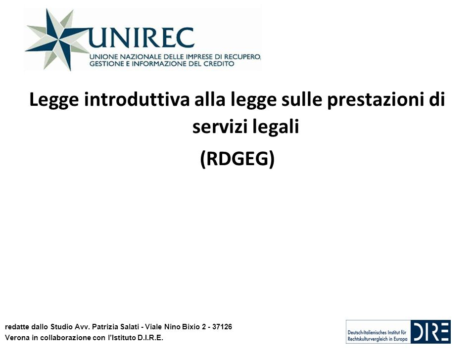 Legge introduttiva alla legge sulle prestazioni di servizi legali (RDGEG) redatte dallo Studio Avv. Patrizia Salati - Viale Nino Bixio 2 - 37126 Veron