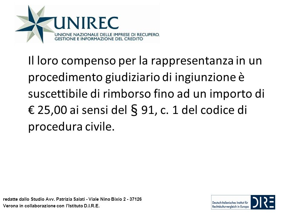 Il loro compenso per la rappresentanza in un procedimento giudiziario di ingiunzione è suscettibile di rimborso fino ad un importo di 25,00 ai sensi d