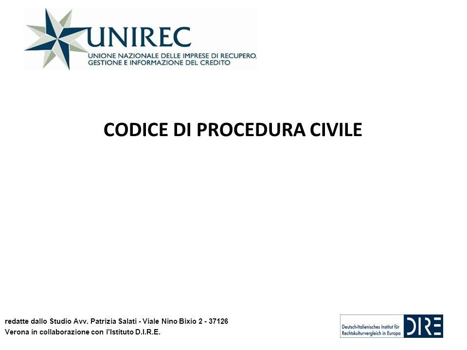 CODICE DI PROCEDURA CIVILE redatte dallo Studio Avv. Patrizia Salati - Viale Nino Bixio 2 - 37126 Verona in collaborazione con lIstituto D.I.R.E.