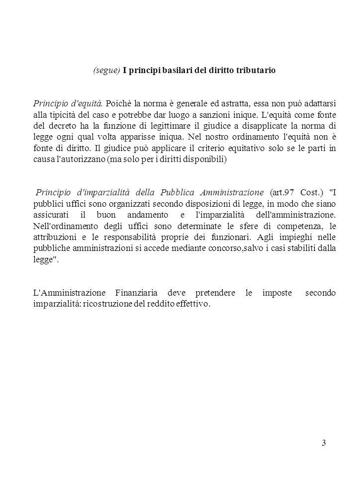3 (segue) I principi basilari del diritto tributario Principio d equità.