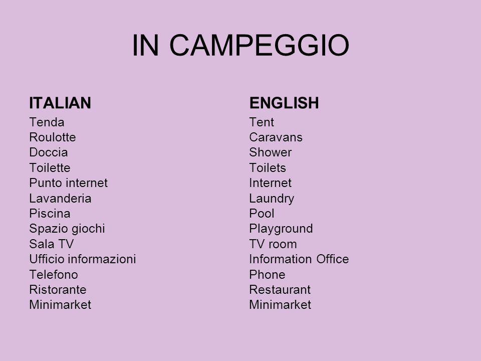 IN CAMPEGGIO ITALIAN Tenda Roulotte Doccia Toilette Punto internet Lavanderia Piscina Spazio giochi Sala TV Ufficio informazioni Telefono Ristorante M
