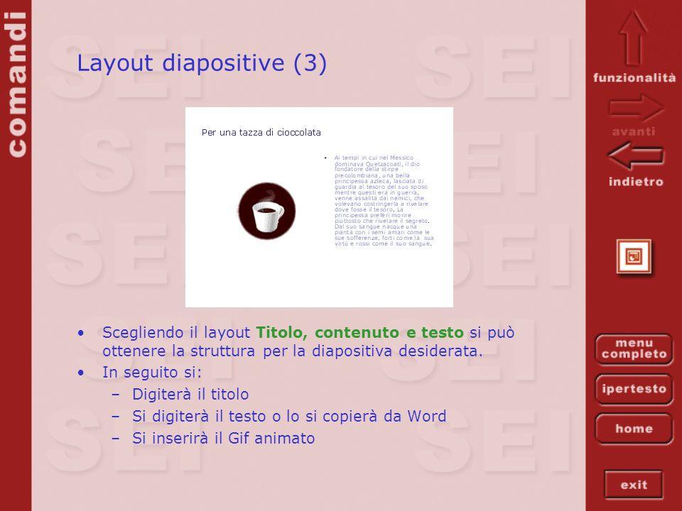 Layout diapositive (3) Scegliendo il layout Titolo, contenuto e testo si può ottenere la struttura per la diapositiva desiderata. In seguito si: –Digi