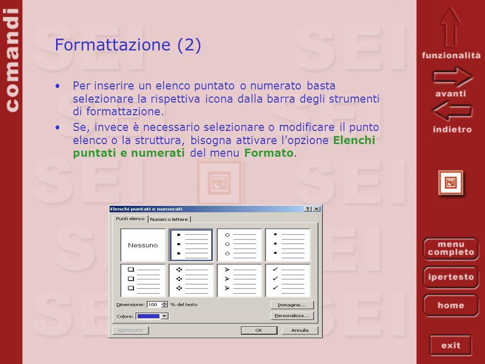 Formattazione (2) Per inserire un elenco puntato o numerato basta selezionare la rispettiva icona dalla barra degli strumenti di formattazione.