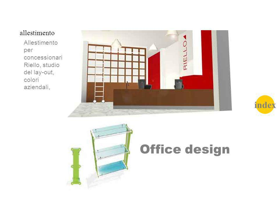 allestimento Office design Allestimento per concessionari Riello, studio del lay-out, colori aziendali, index