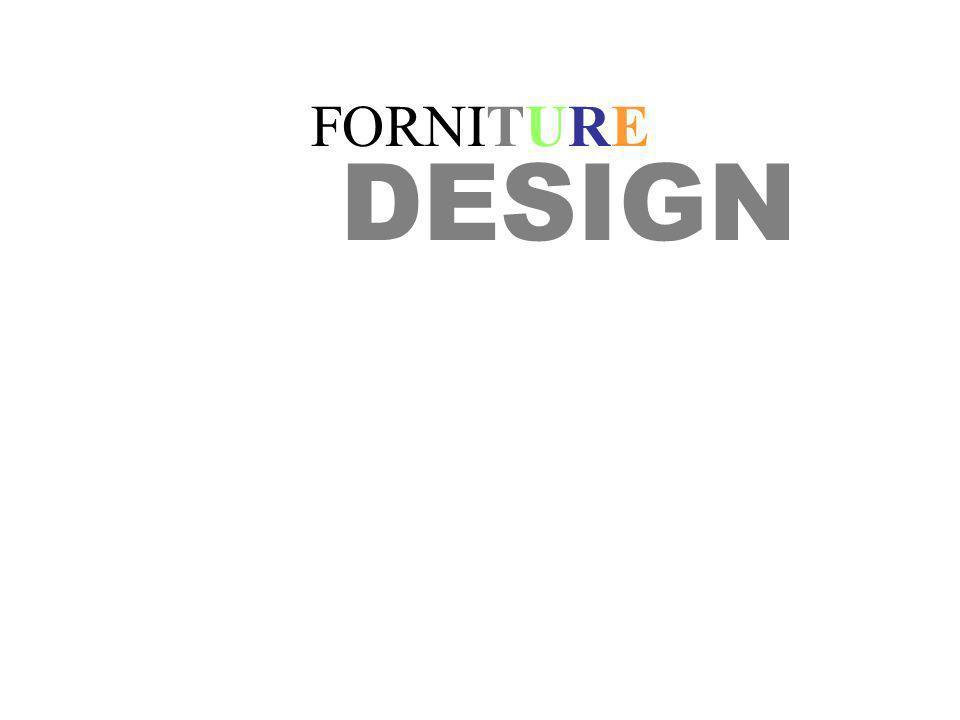 FORNITURE DESIGN