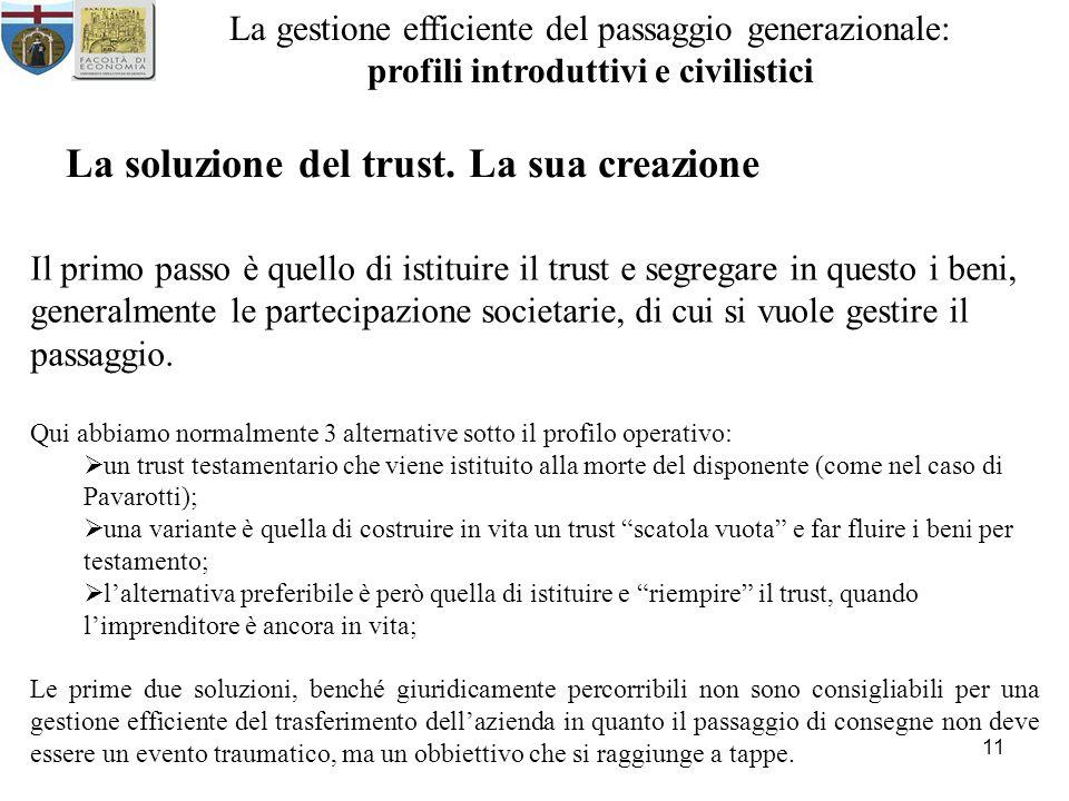 11 La gestione efficiente del passaggio generazionale: profili introduttivi e civilistici La soluzione del trust.