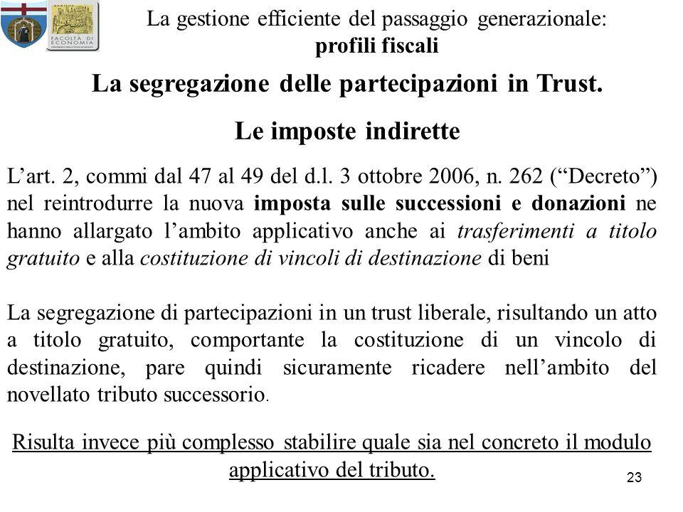23 La gestione efficiente del passaggio generazionale: profili fiscali La segregazione delle partecipazioni in Trust.