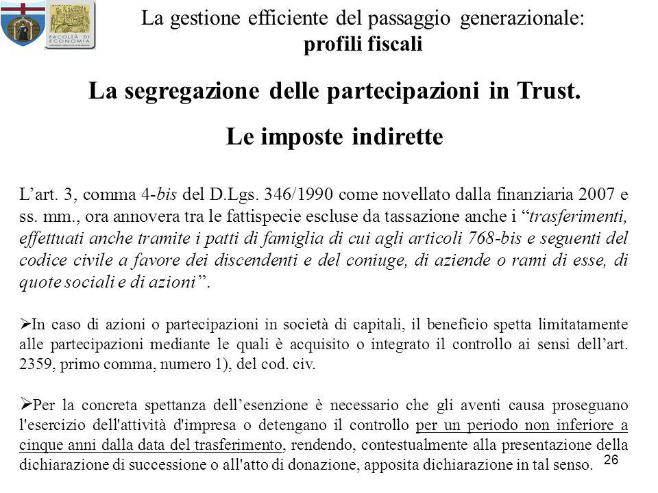 26 La gestione efficiente del passaggio generazionale: profili fiscali La segregazione delle partecipazioni in Trust.