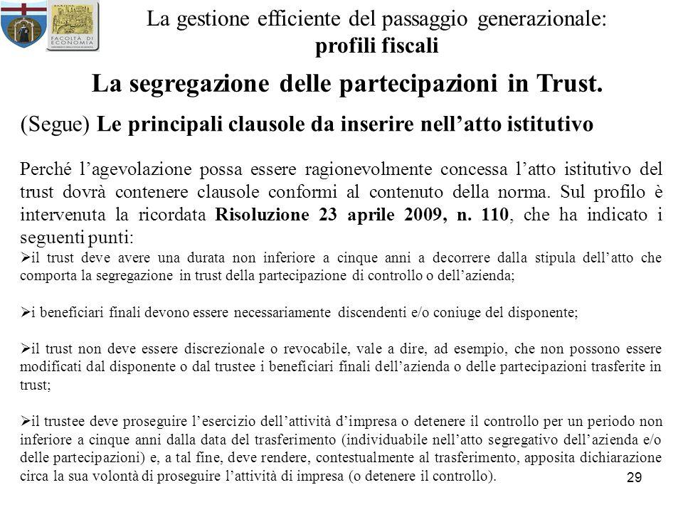 29 La gestione efficiente del passaggio generazionale: profili fiscali La segregazione delle partecipazioni in Trust. (Segue) Le principali clausole d