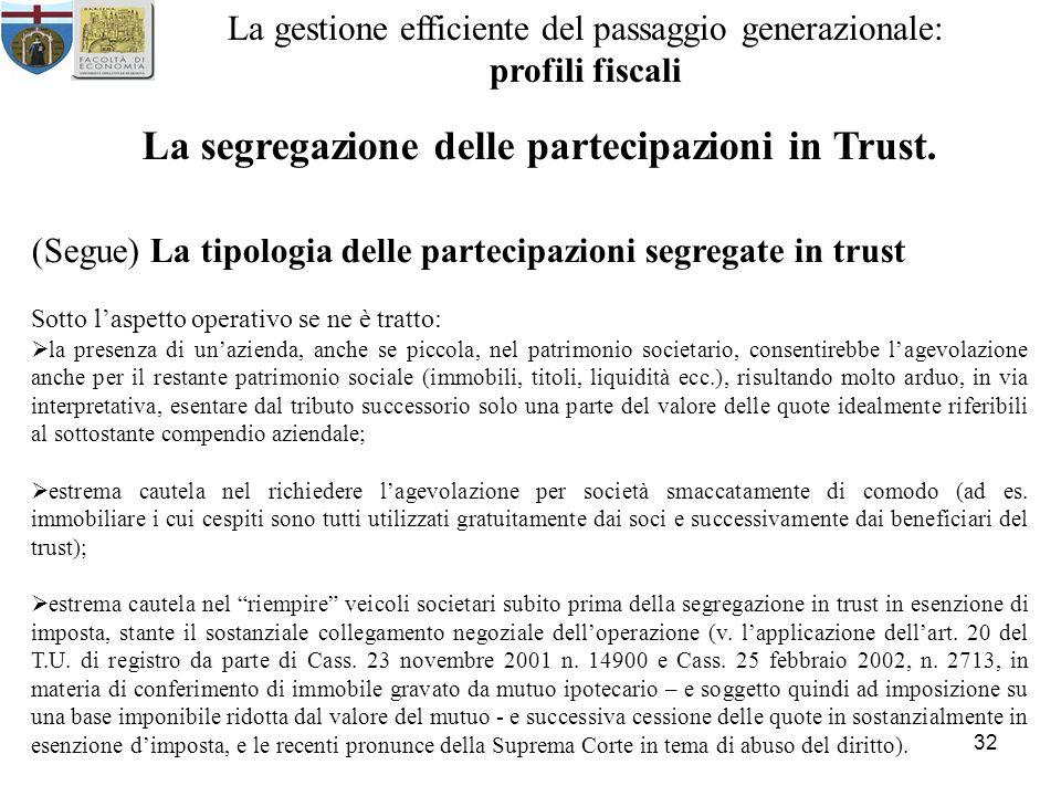 32 La gestione efficiente del passaggio generazionale: profili fiscali La segregazione delle partecipazioni in Trust.