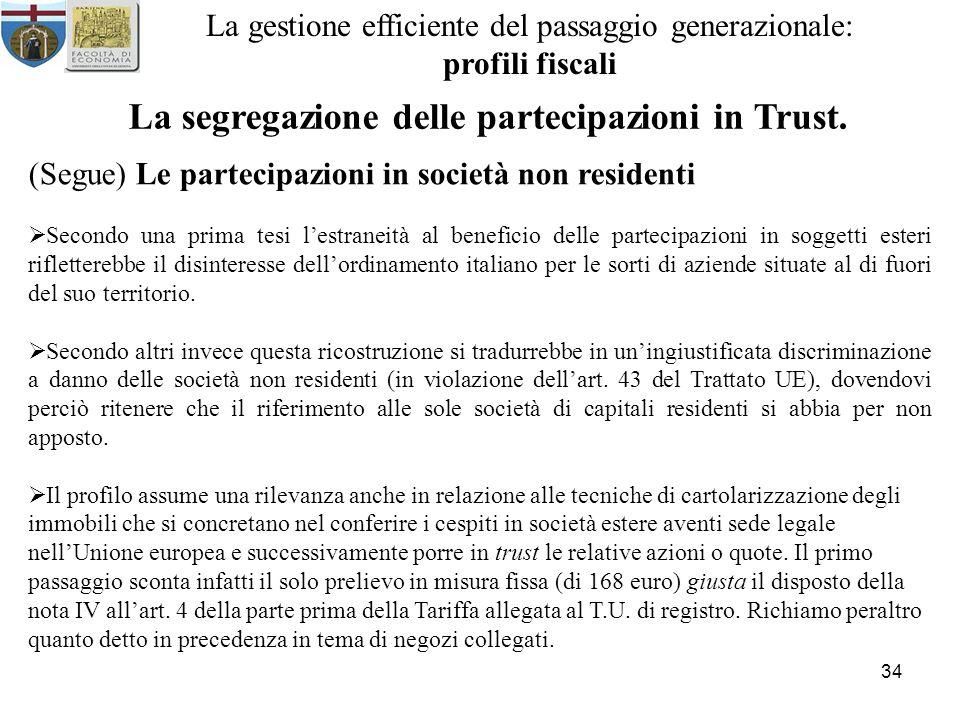 34 La gestione efficiente del passaggio generazionale: profili fiscali La segregazione delle partecipazioni in Trust. (Segue) Le partecipazioni in soc