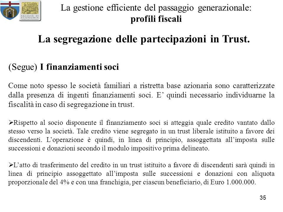 35 La gestione efficiente del passaggio generazionale: profili fiscali La segregazione delle partecipazioni in Trust.