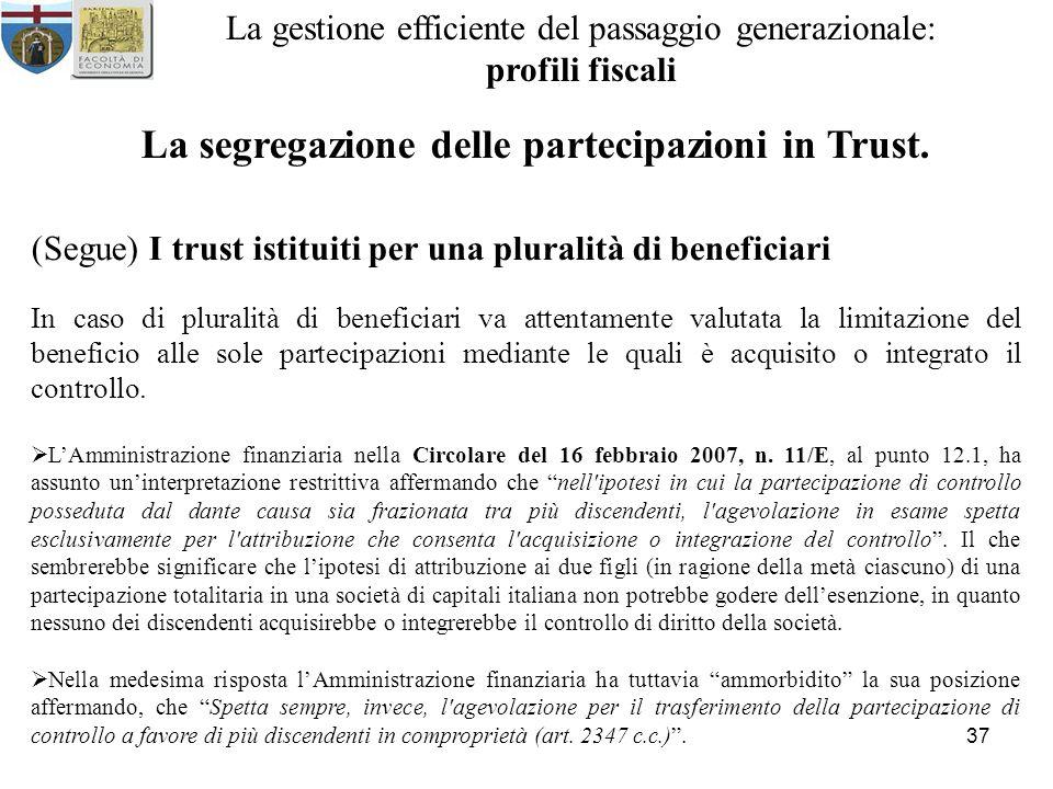 37 La gestione efficiente del passaggio generazionale: profili fiscali La segregazione delle partecipazioni in Trust.