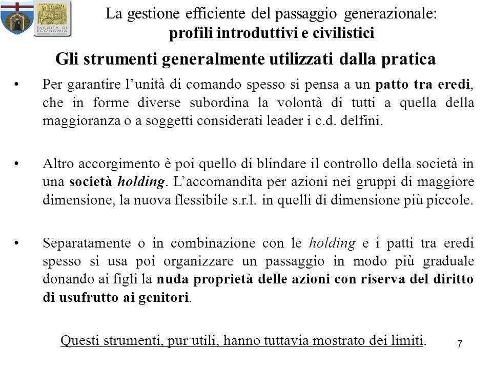 7 La gestione efficiente del passaggio generazionale: profili introduttivi e civilistici Gli strumenti generalmente utilizzati dalla pratica Per garan