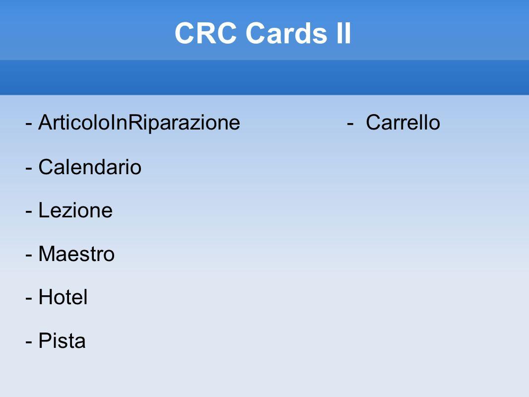 CRC Cards II - ArticoloInRiparazione - Carrello - Calendario - Lezione - Maestro - Hotel - Pista