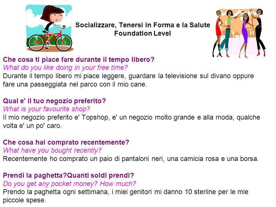 Socializzare, Tenersi in Forma e la Salute Foundation Level Che cosa ti piace fare durante il tempo libero.