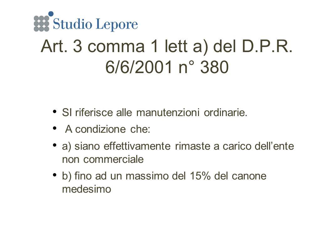 Art. 3 comma 1 lett a) del D.P.R. 6/6/2001 n° 380 SI riferisce alle manutenzioni ordinarie.