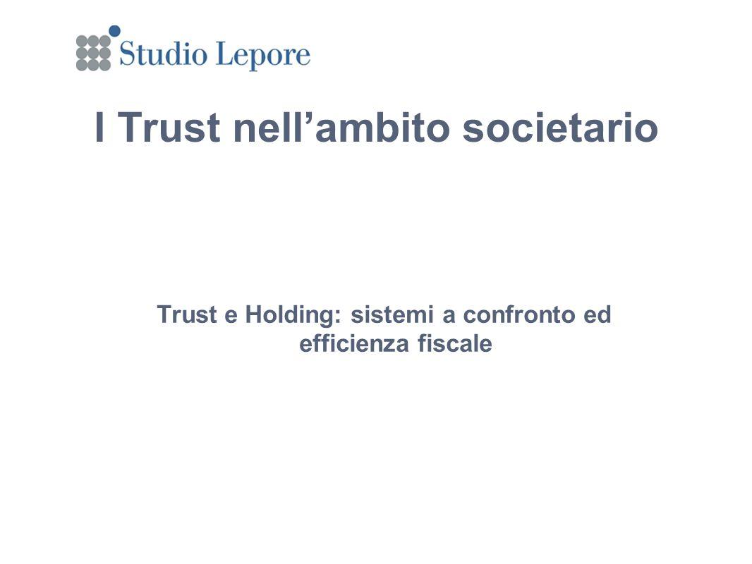 I Trust nellambito societario Trust e Holding: sistemi a confronto ed efficienza fiscale