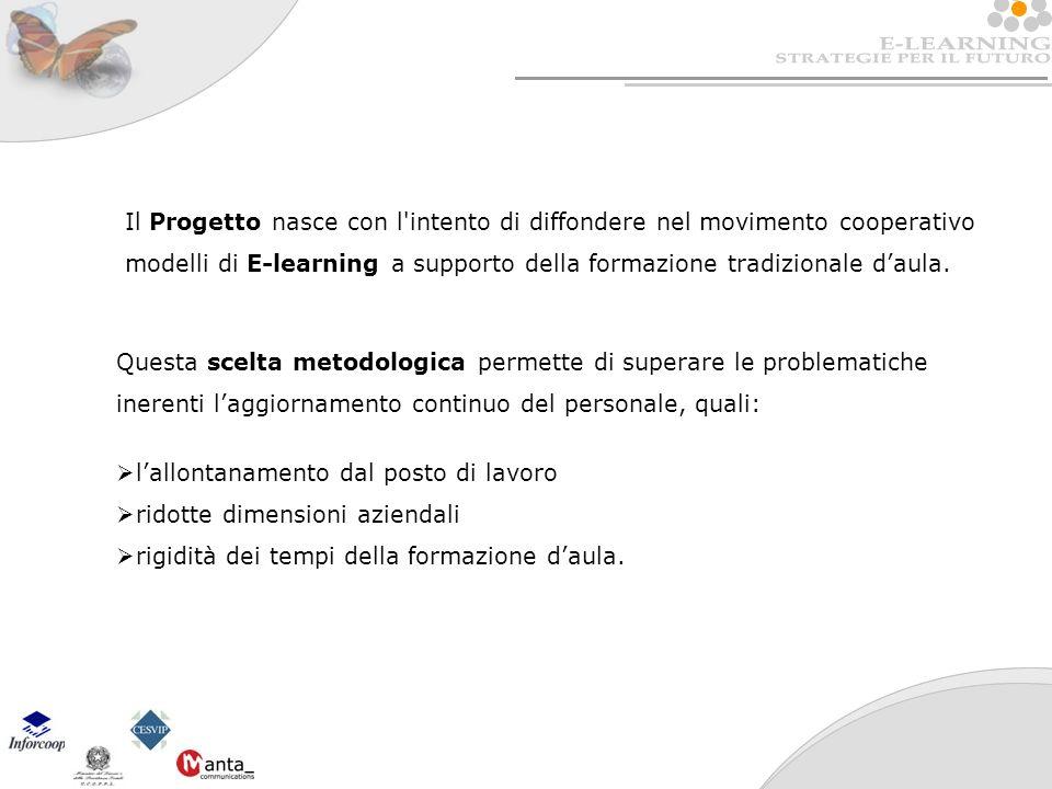Il Progetto nasce con l intento di diffondere nel movimento cooperativo modelli di E-learning a supporto della formazione tradizionale daula.