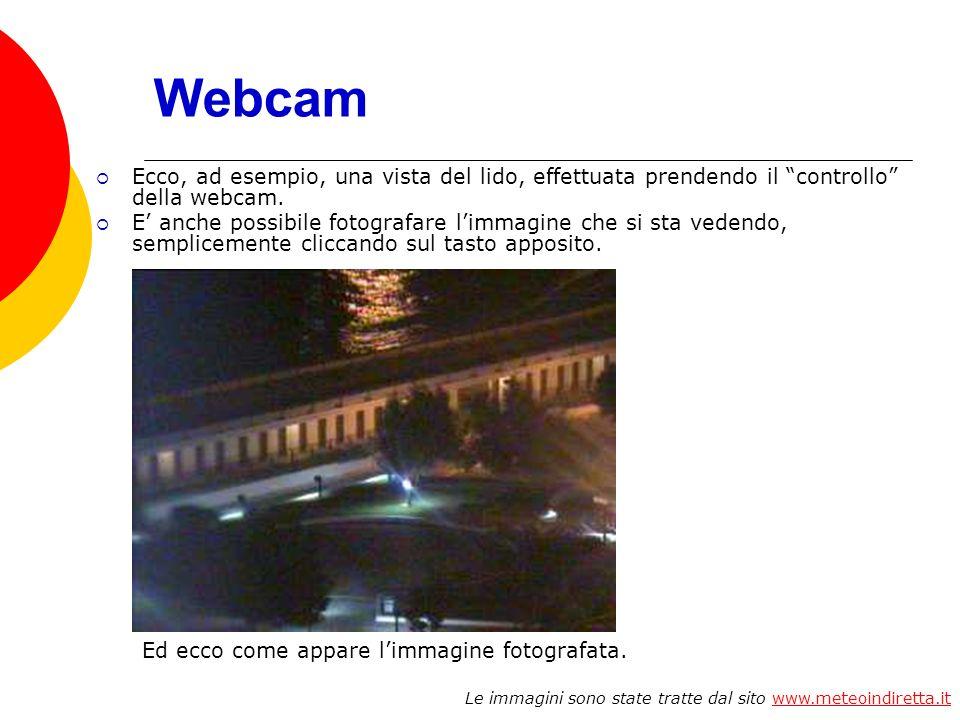 Webcam Ecco, ad esempio, una vista del lido, effettuata prendendo il controllo della webcam.