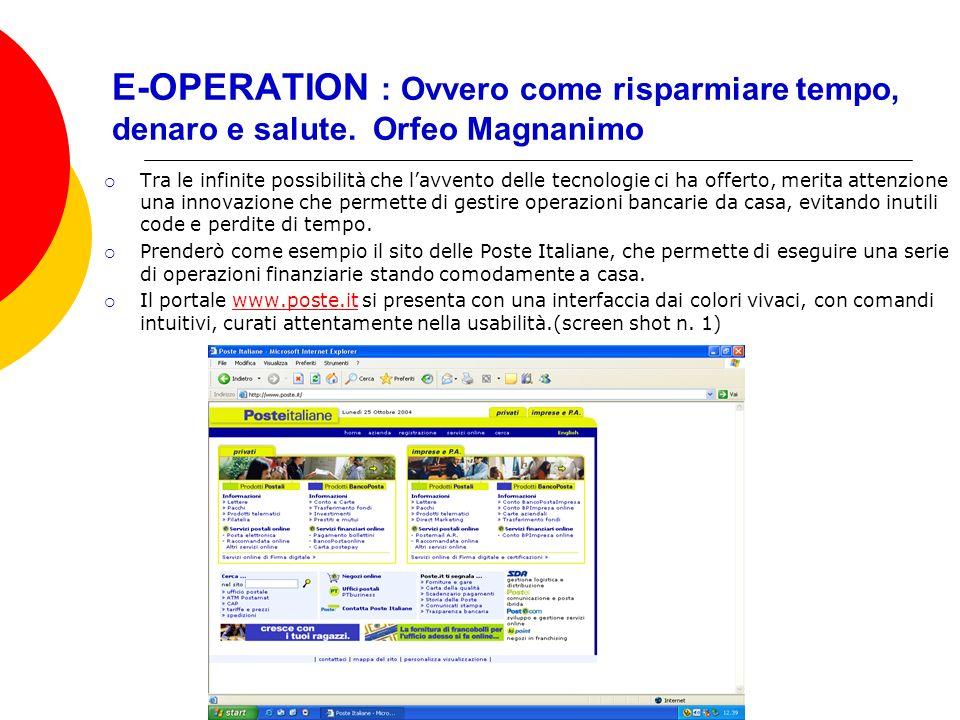 E-Operation Cliccando su BancoPosta Online si accede ad unarea riservata ai correntisti, quella di cui ci occuperemo.
