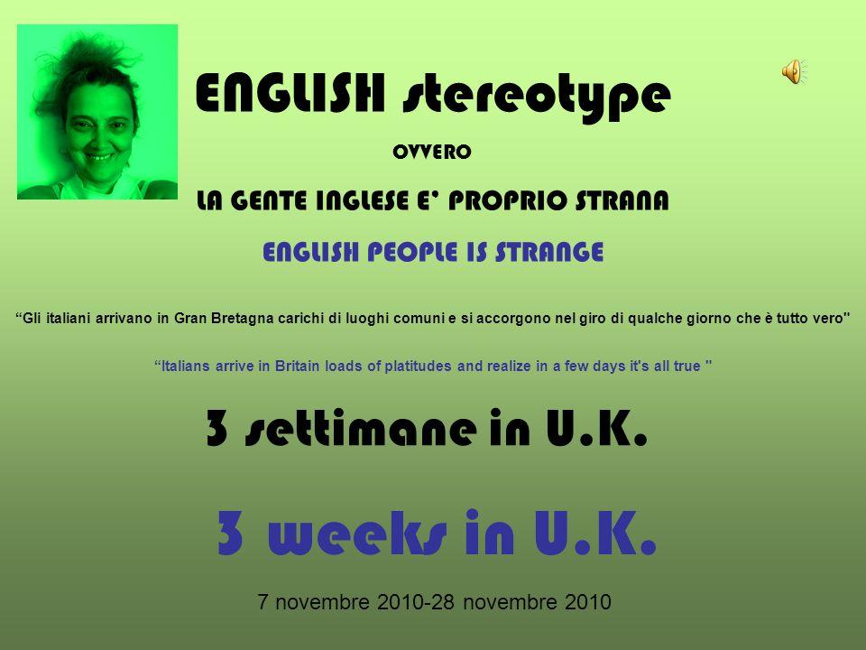 3 settimane in U.K. 3 weeks in U.K.