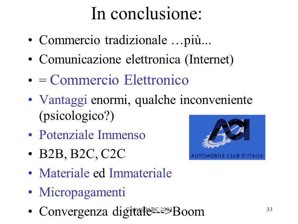 Copyright BC 200333 In conclusione: Commercio tradizionale …più...