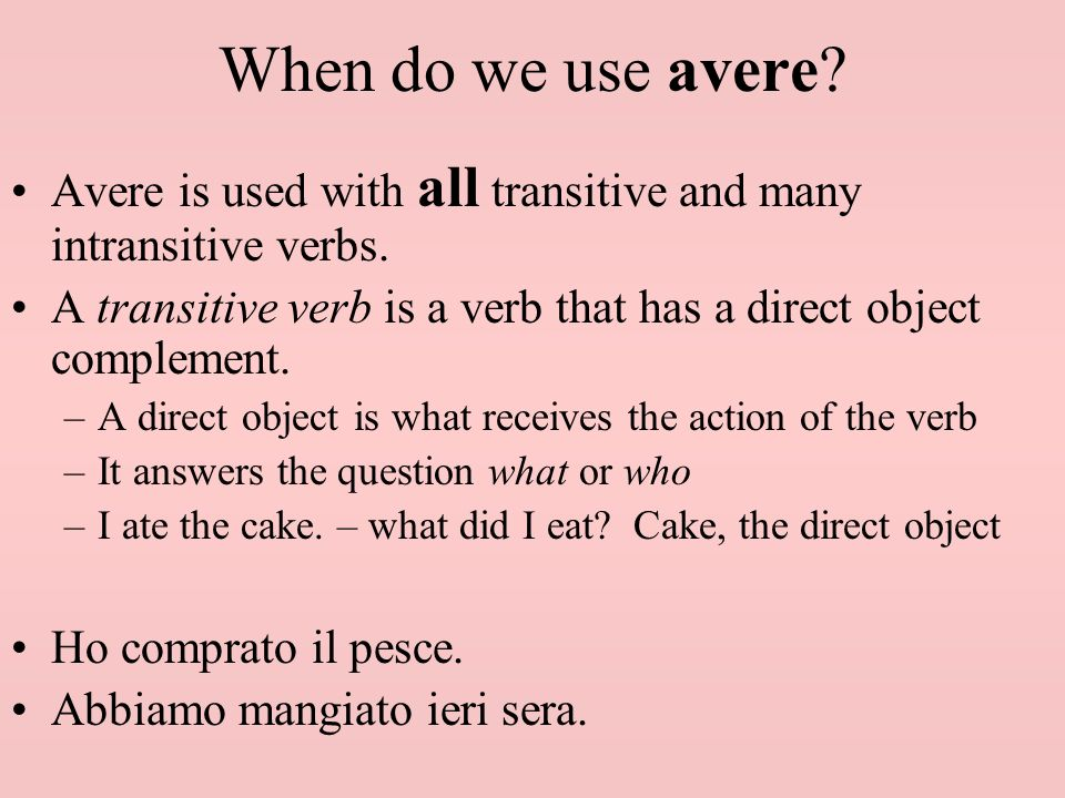 When do we use essere.Essere is used with many intransitive verbs.