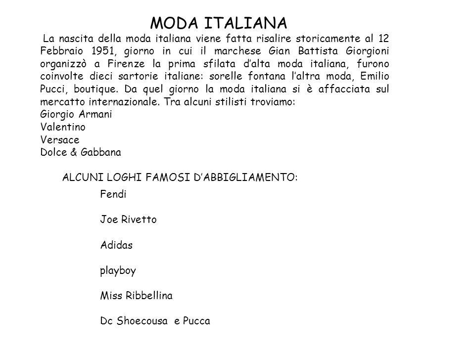 MODA ITALIANA La nascita della moda italiana viene fatta risalire storicamente al 12 Febbraio 1951, giorno in cui il marchese Gian Battista Giorgioni