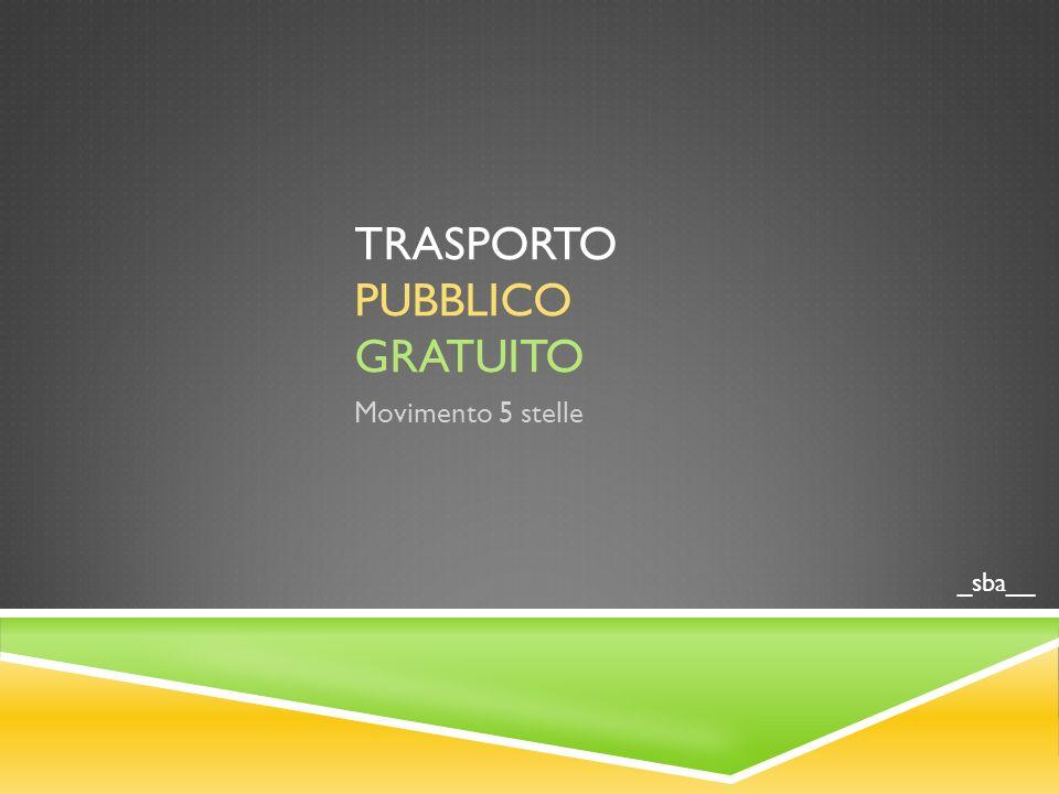TRASPORTO PUBBLICO GRATUITO Movimento 5 stelle _sba__