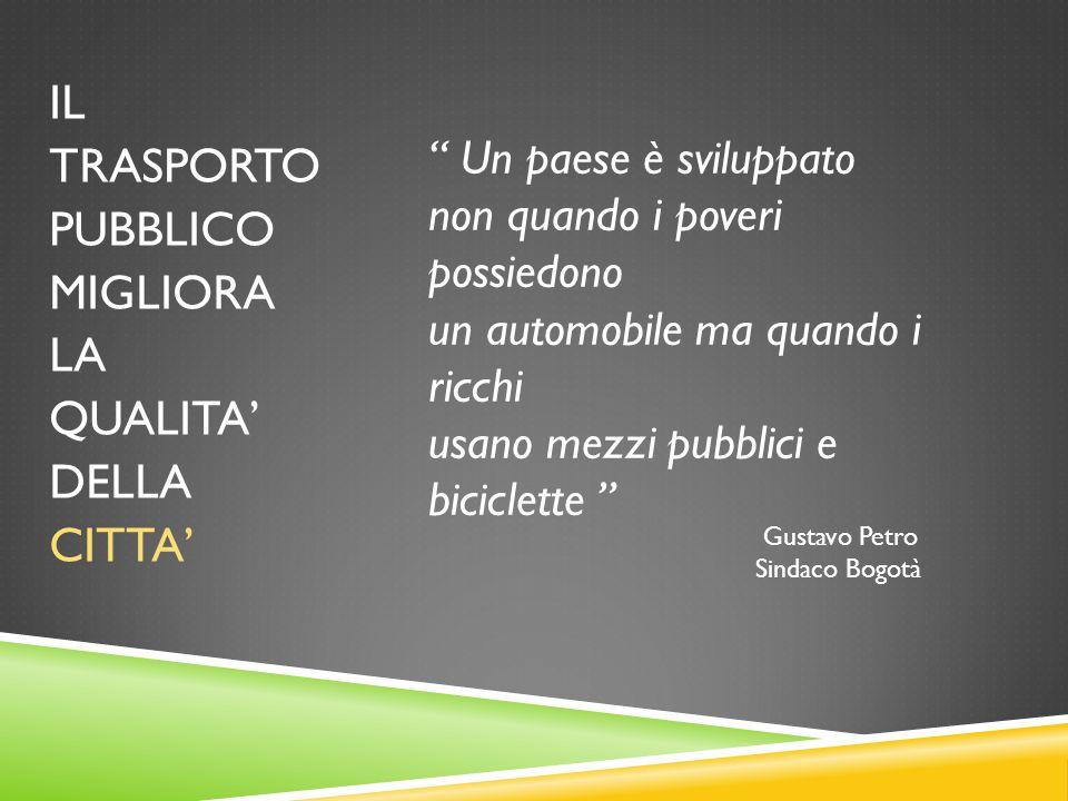 OBBIETTIVO Rendere il trasporto pubblico il PRIMO mezzo usato dal cittadino.