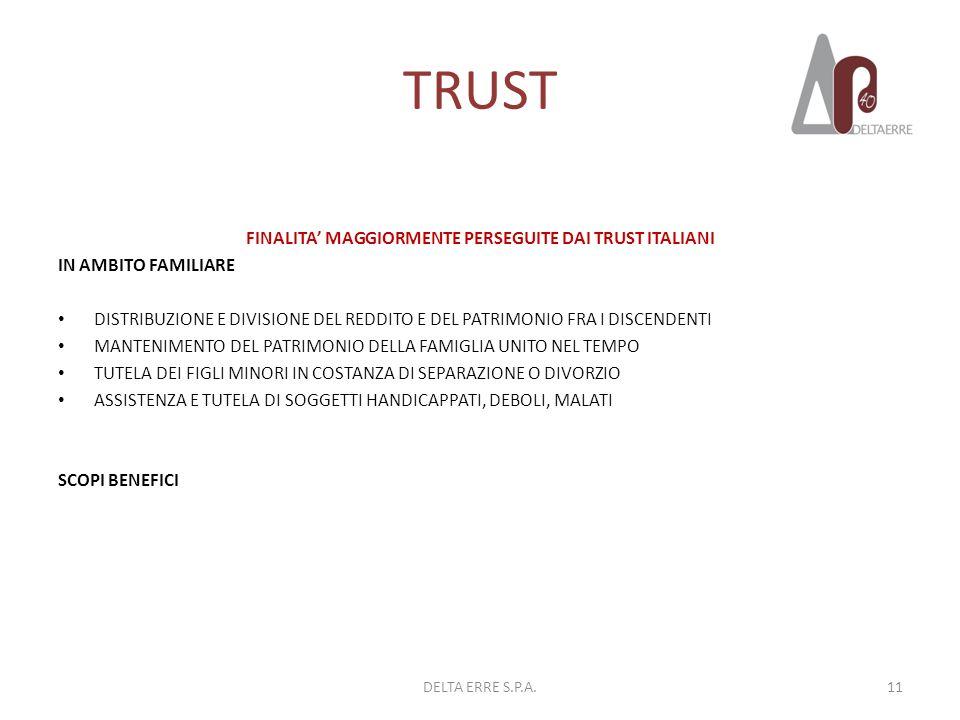 TRUST FINALITA MAGGIORMENTE PERSEGUITE DAI TRUST ITALIANI IN AMBITO FAMILIARE DISTRIBUZIONE E DIVISIONE DEL REDDITO E DEL PATRIMONIO FRA I DISCENDENTI