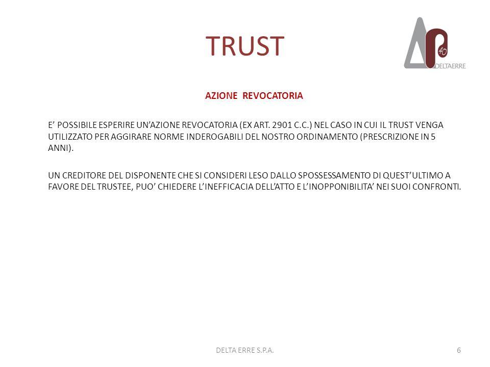 TRUST AZIONE REVOCATORIA E POSSIBILE ESPERIRE UNAZIONE REVOCATORIA (EX ART. 2901 C.C.) NEL CASO IN CUI IL TRUST VENGA UTILIZZATO PER AGGIRARE NORME IN